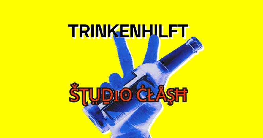 Finissage und TRINKENHILFT Studio Clash